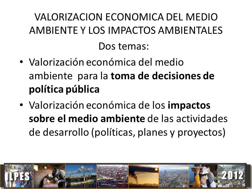 VALORIZACION ECONOMICA DEL MEDIO AMBIENTE Y LOS IMPACTOS AMBIENTALES
