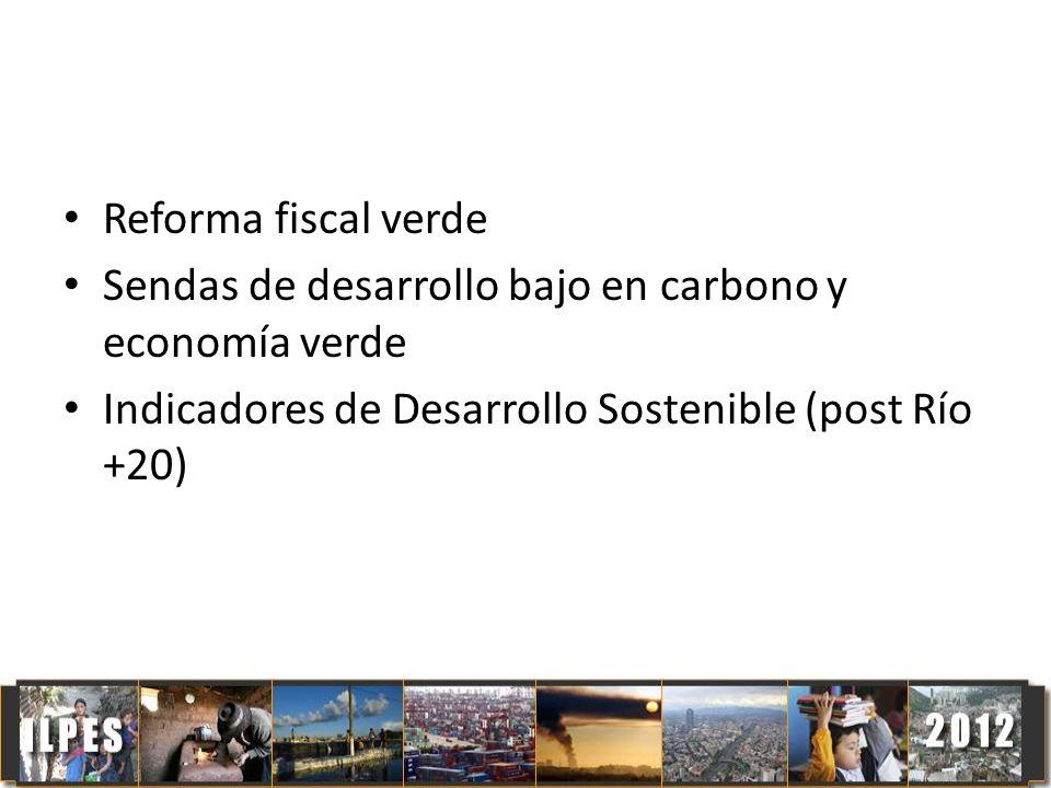 Reforma fiscal verde Sendas de desarrollo bajo en carbono y economía verde.