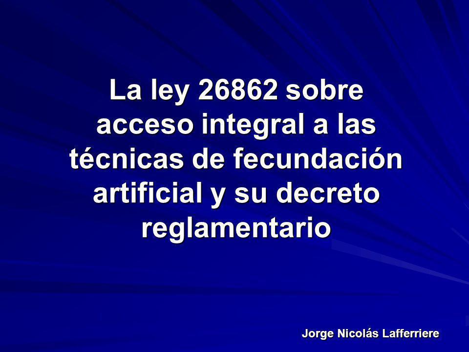 La ley 26862 sobre acceso integral a las técnicas de fecundación artificial y su decreto reglamentario