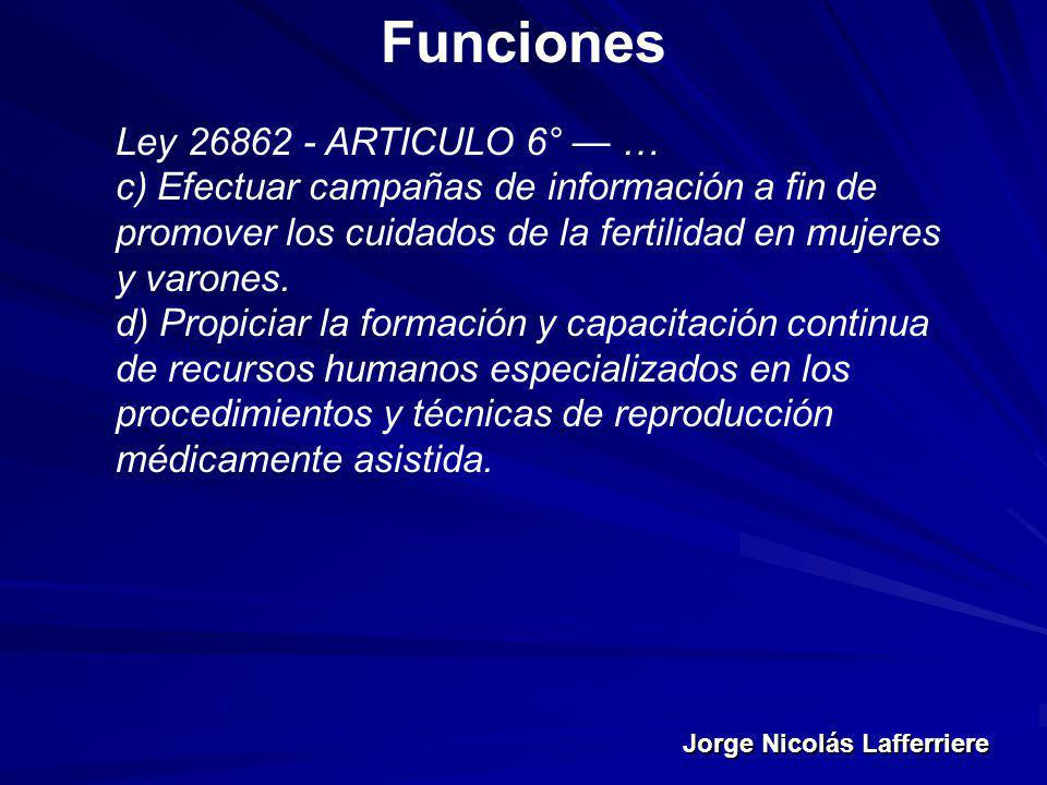 Funciones Ley 26862 - ARTICULO 6° — …