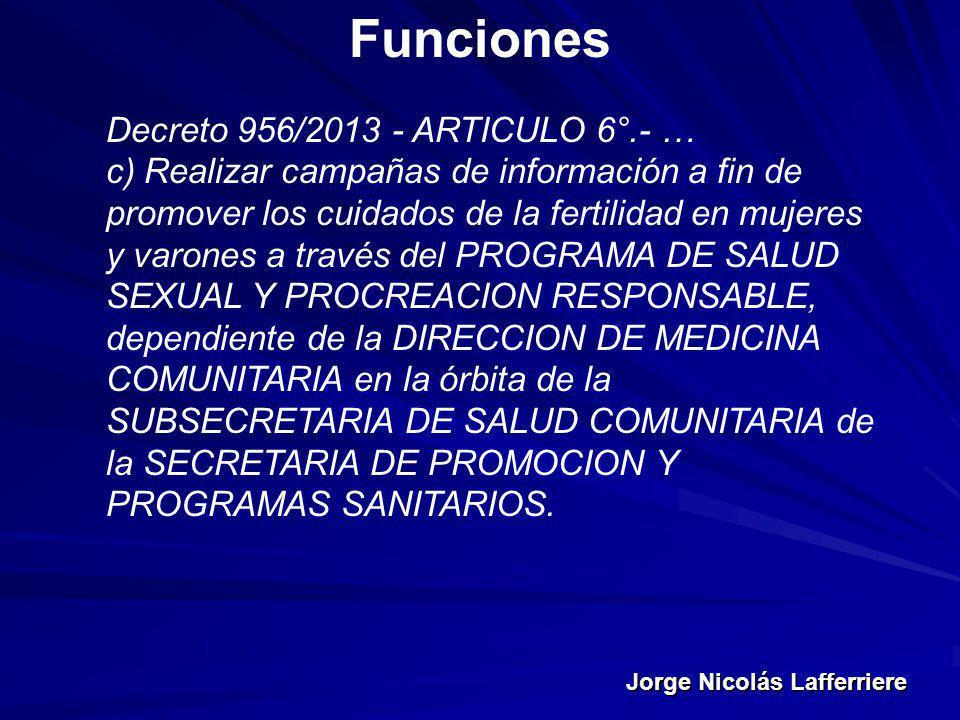 Funciones Decreto 956/2013 - ARTICULO 6°.- …