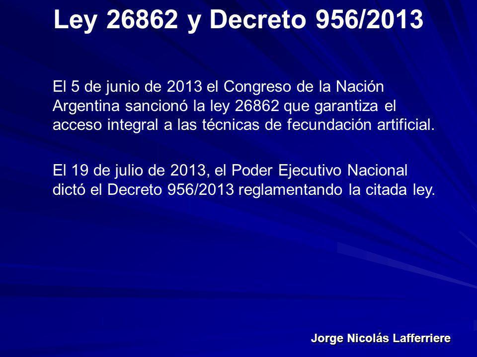 Ley 26862 y Decreto 956/2013