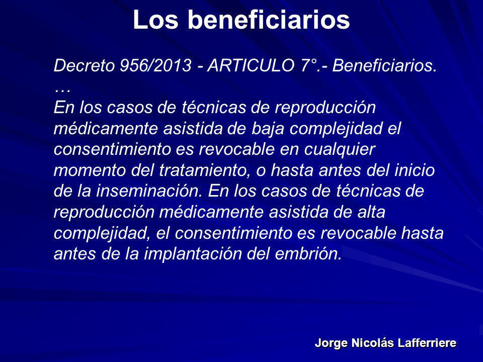 Los beneficiarios Decreto 956/2013 - ARTICULO 7°.- Beneficiarios. …