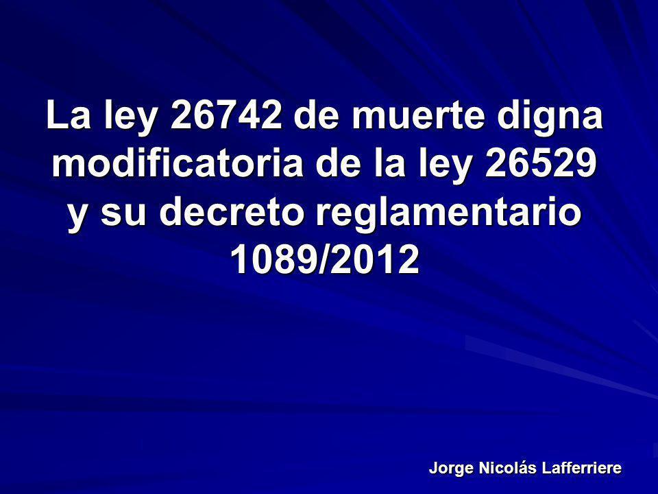 La ley 26742 de muerte digna modificatoria de la ley 26529 y su decreto reglamentario 1089/2012