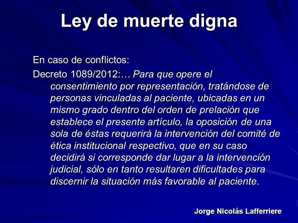 Ley de muerte digna En caso de conflictos: