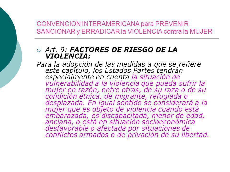 Art. 9: FACTORES DE RIESGO DE LA VIOLENCIA: