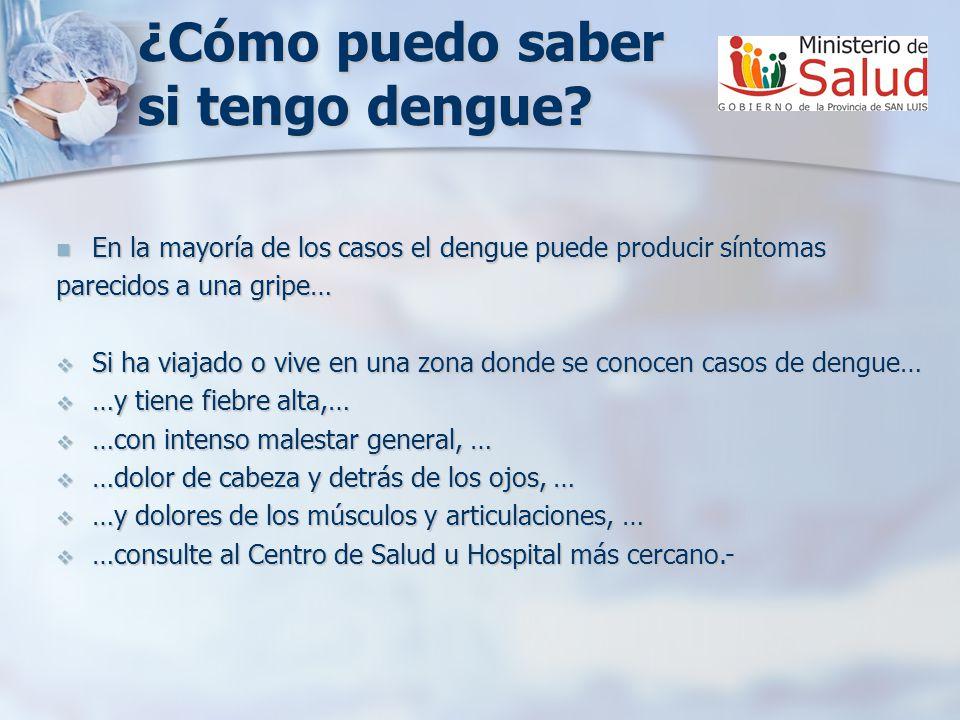 ¿Cómo puedo saber si tengo dengue