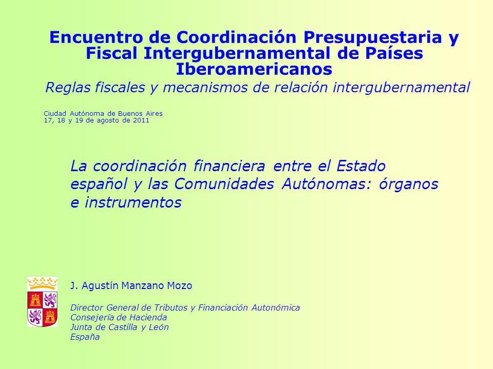 Encuentro de Coordinación Presupuestaria y Fiscal Intergubernamental de Países Iberoamericanos Reglas fiscales y mecanismos de relación intergubernamental