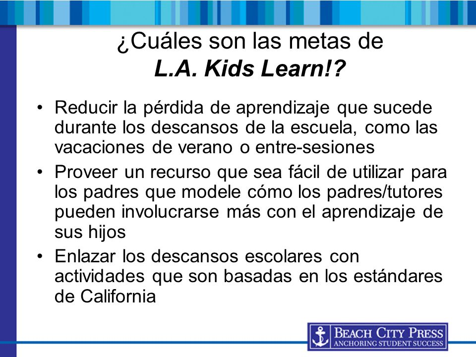 ¿Cuáles son las metas de L.A. Kids Learn!