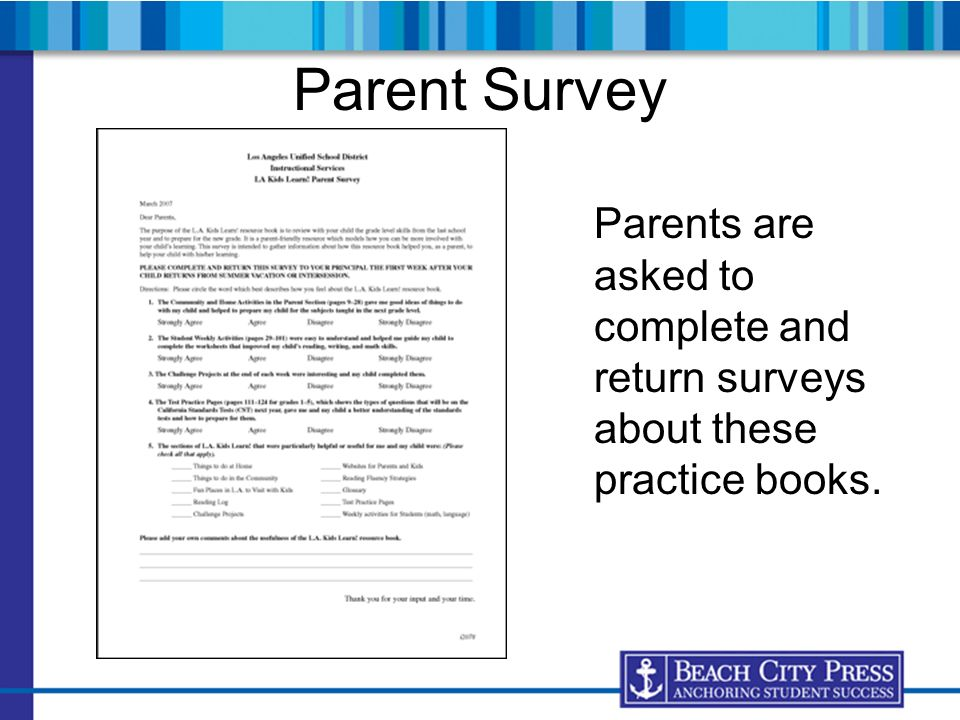 Parent Survey Parents are asked to complete and return surveys about these practice books.