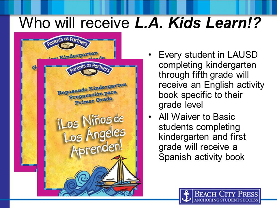 Who will receive L.A. Kids Learn!