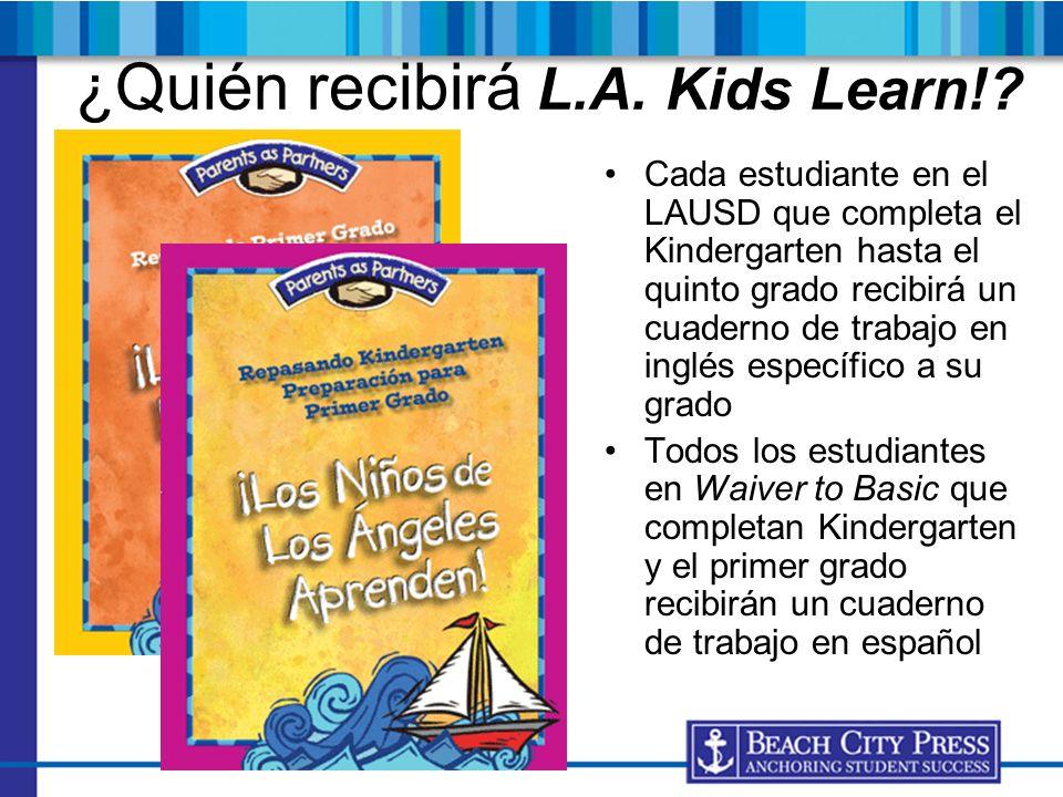 ¿Quién recibirá L.A. Kids Learn!