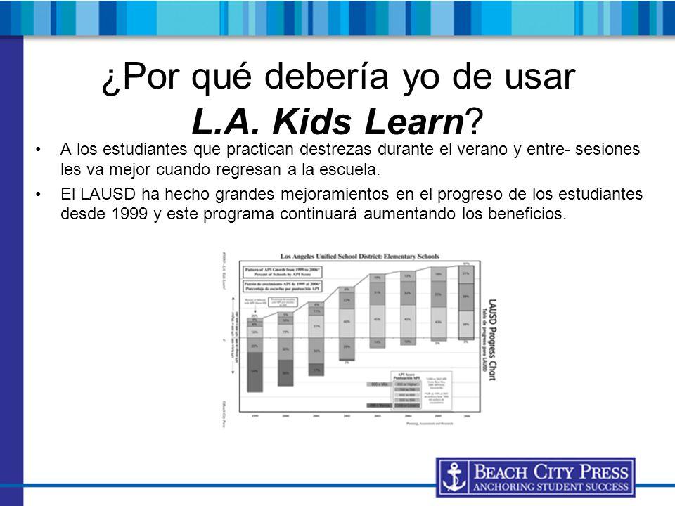 ¿Por qué debería yo de usar L.A. Kids Learn
