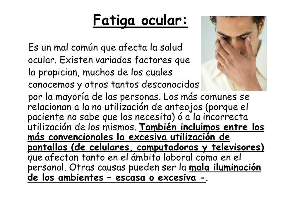 Fatiga ocular: Es un mal común que afecta la salud