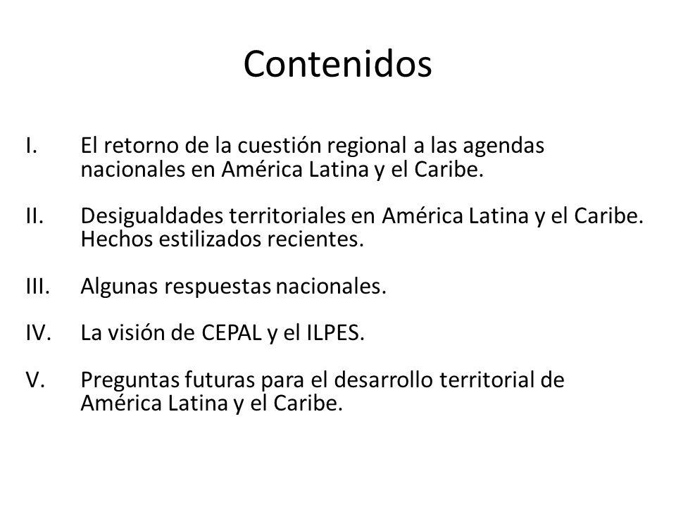 Contenidos El retorno de la cuestión regional a las agendas nacionales en América Latina y el Caribe.