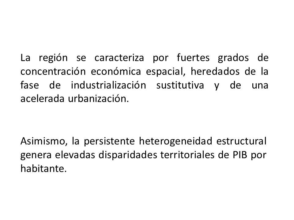 La región se caracteriza por fuertes grados de concentración económica espacial, heredados de la fase de industrialización sustitutiva y de una acelerada urbanización.