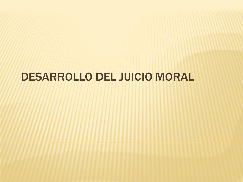 DESARROLLO DEL JUICIO MORAL