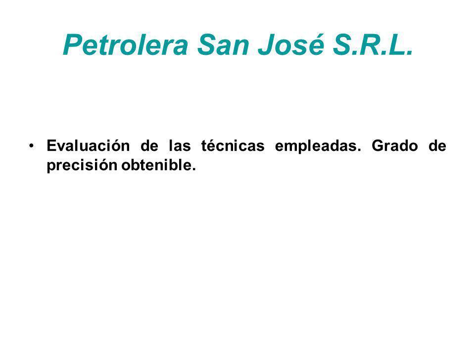 Petrolera San José S.R.L. Evaluación de las técnicas empleadas. Grado de precisión obtenible.