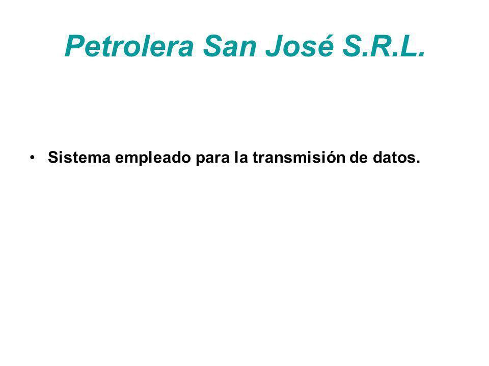 Petrolera San José S.R.L. Sistema empleado para la transmisión de datos.