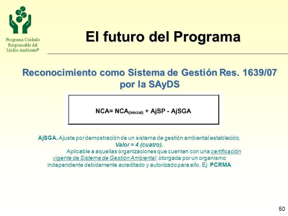 Reconocimiento como Sistema de Gestión Res. 1639/07 por la SAyDS