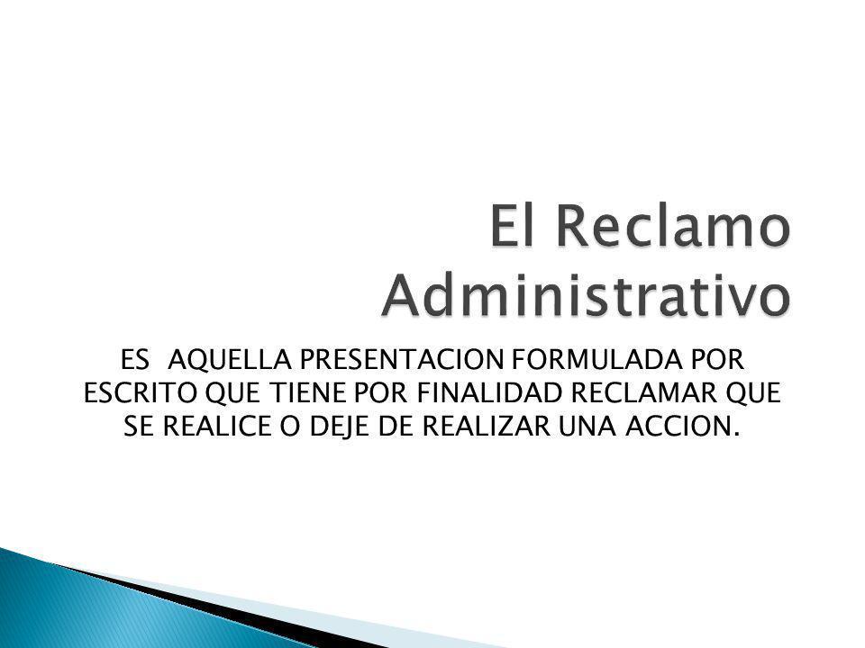 El Reclamo Administrativo