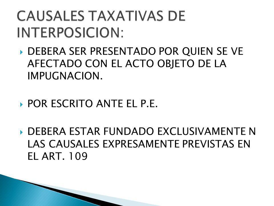 CAUSALES TAXATIVAS DE INTERPOSICION: