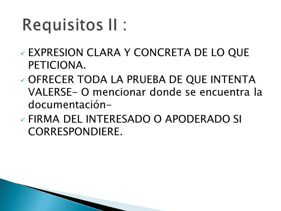 Requisitos II : EXPRESION CLARA Y CONCRETA DE LO QUE PETICIONA.