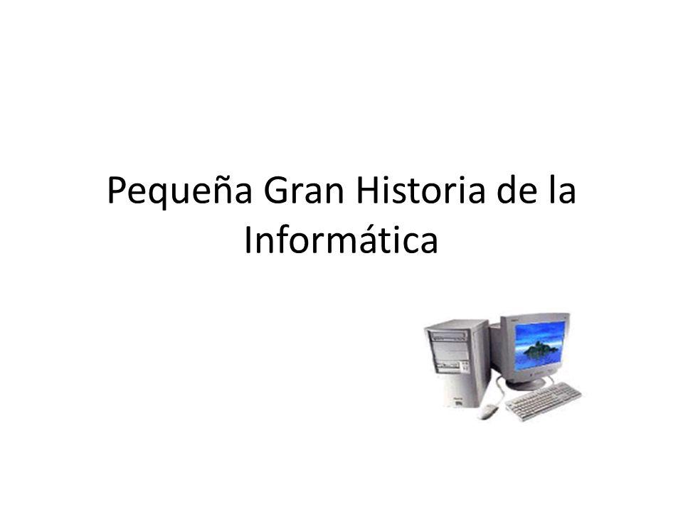 Pequeña Gran Historia de la Informática