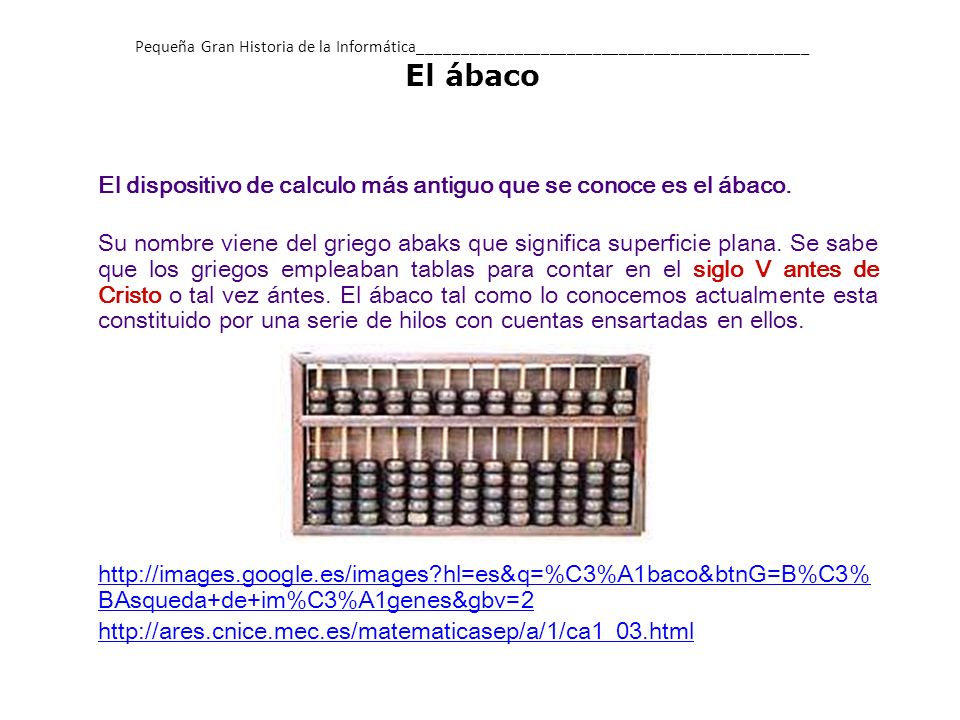 Pequeña Gran Historia de la Informática_____________________________________________ El ábaco