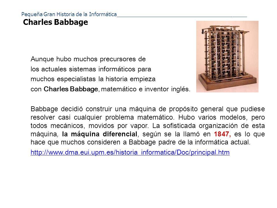 Pequeña Gran Historia de la Informática_____________________________________________ Charles Babbage