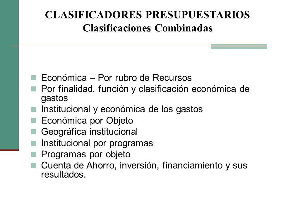 CLASIFICADORES PRESUPUESTARIOS Clasificaciones Combinadas