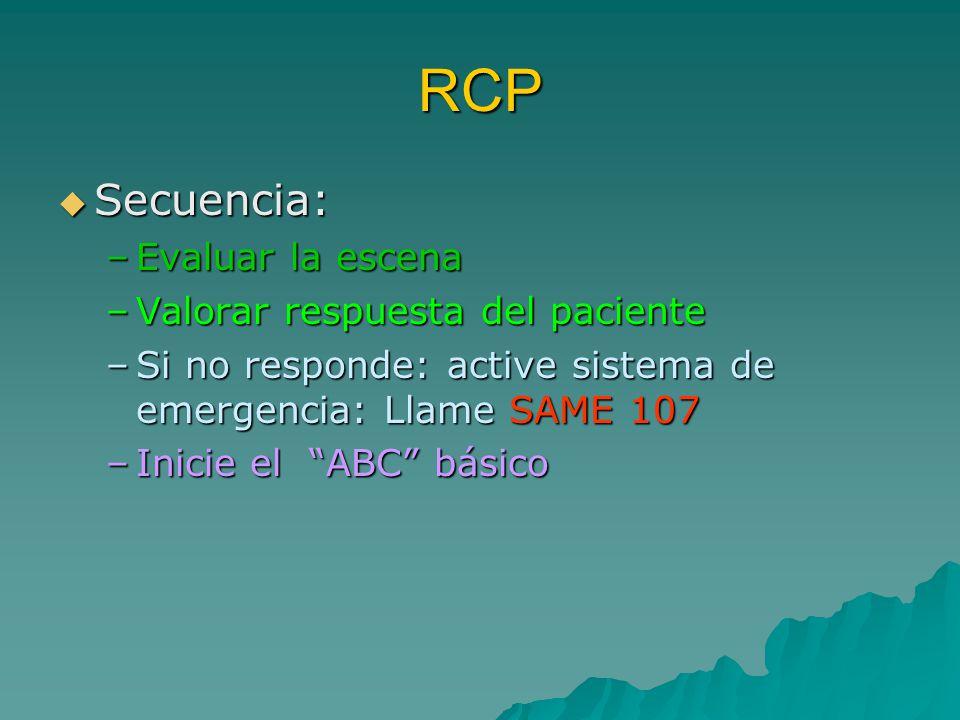 RCP Secuencia: Evaluar la escena Valorar respuesta del paciente