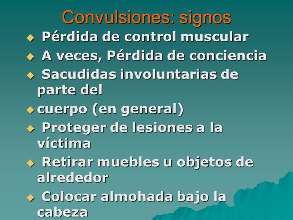 Convulsiones: signos Pérdida de control muscular