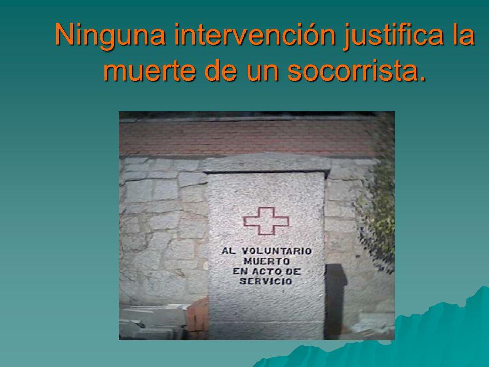 Ninguna intervención justifica la muerte de un socorrista.