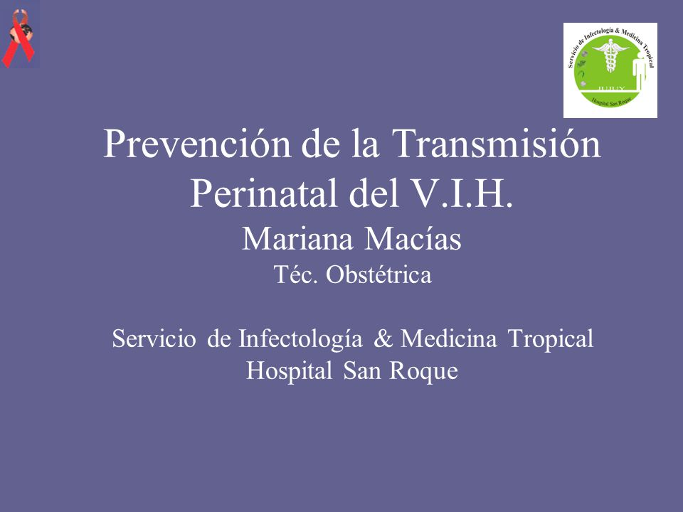 Prevención de la Transmisión Perinatal del V. I. H. Mariana Macías Téc