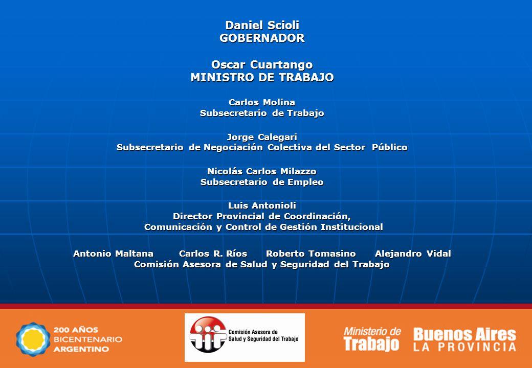 Daniel Scioli GOBERNADOR Oscar Cuartango MINISTRO DE TRABAJO