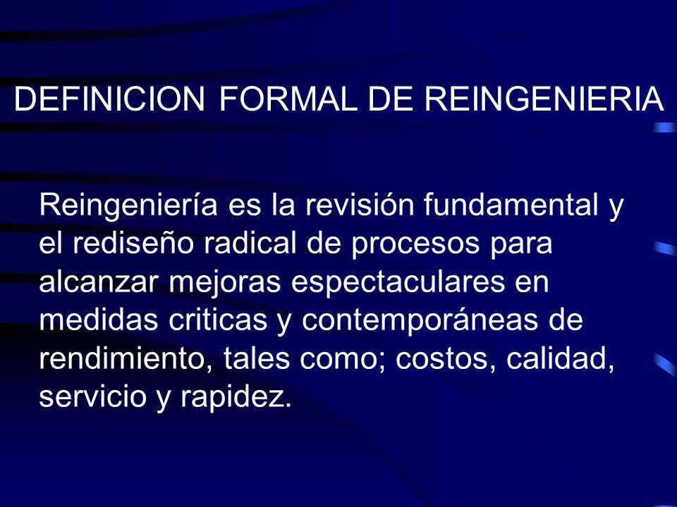 DEFINICION FORMAL DE REINGENIERIA
