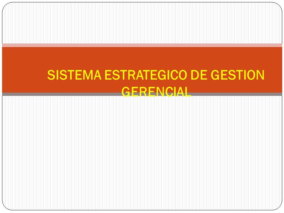 SISTEMA ESTRATEGICO DE GESTION GERENCIAL
