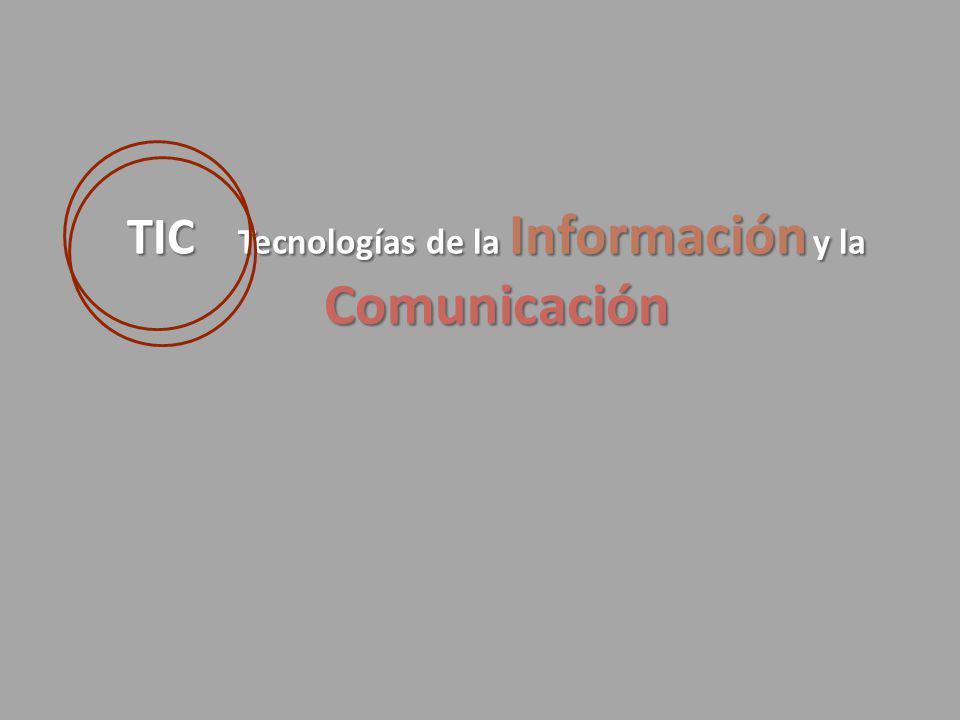 TIC Tecnologías de la Información y la Comunicación