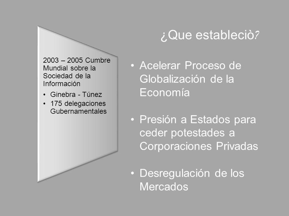 ¿Que estableciò Acelerar Proceso de Globalización de la Economía