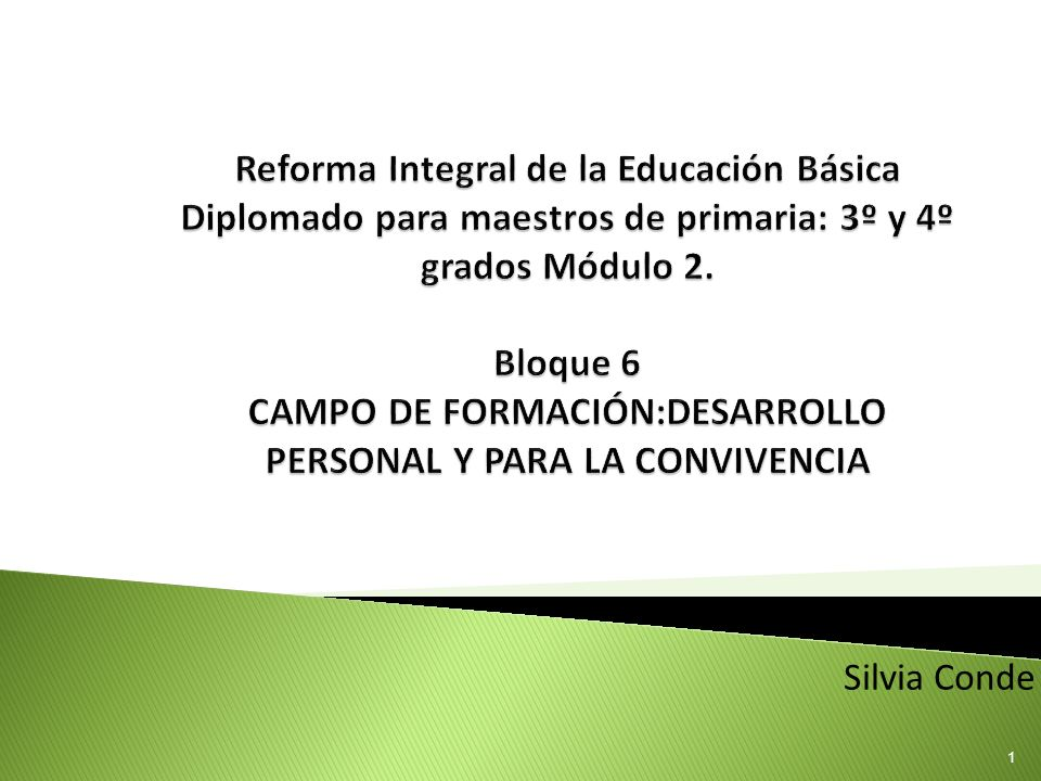 Reforma Integral de la Educación Básica Diplomado para maestros de primaria: 3º y 4º grados Módulo 2. Bloque 6 CAMPO DE FORMACIÓN:DESARROLLO PERSONAL Y PARA LA CONVIVENCIA