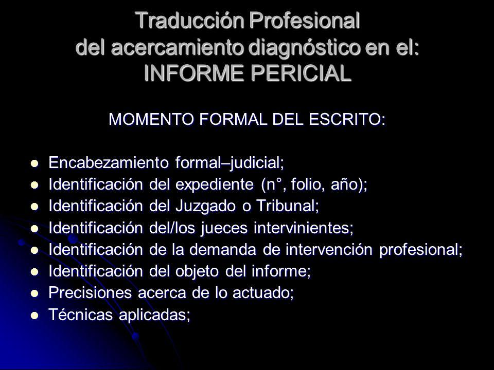 MOMENTO FORMAL DEL ESCRITO: