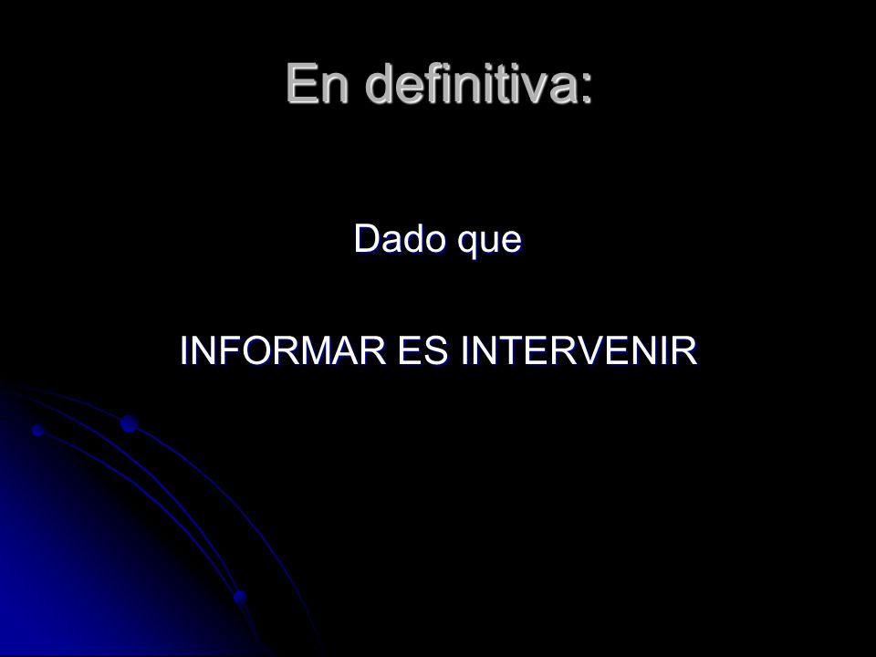 INFORMAR ES INTERVENIR