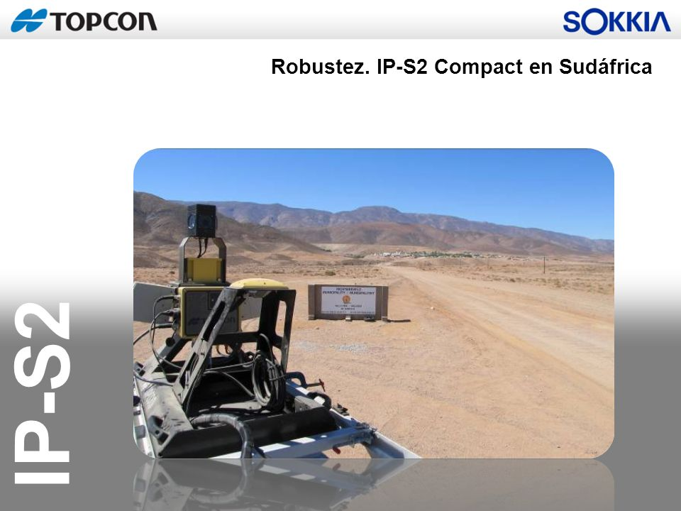 Robustez. IP-S2 Compact en Sudáfrica