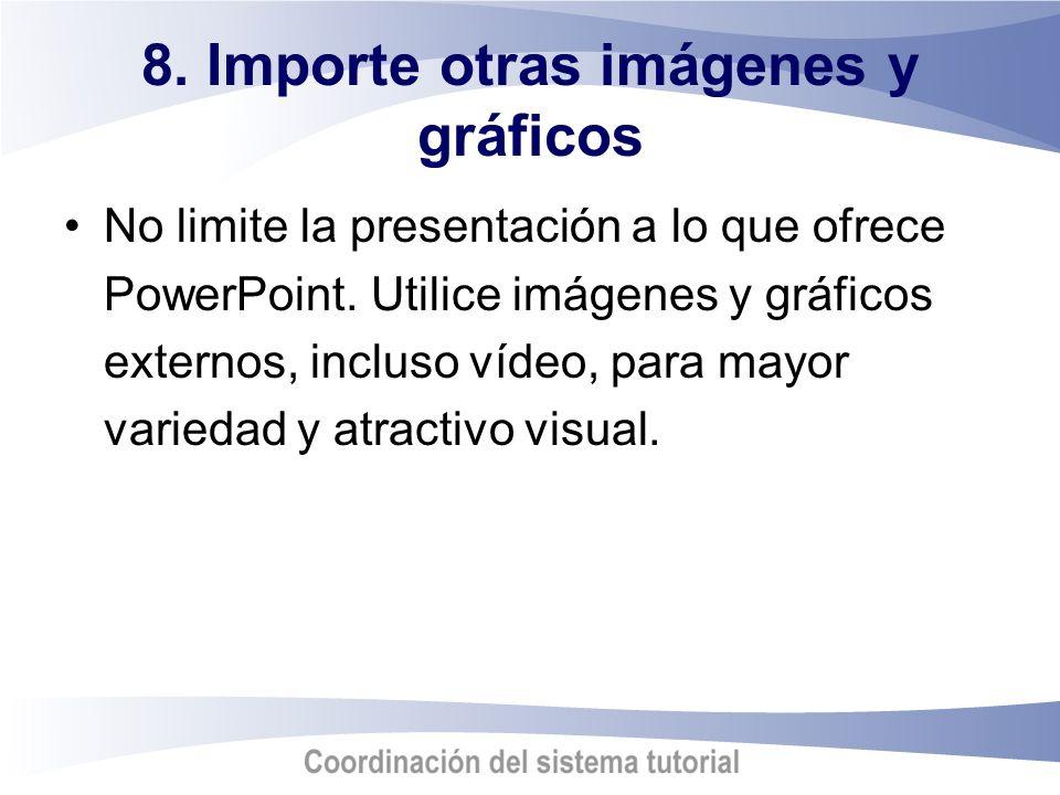 8. Importe otras imágenes y gráficos