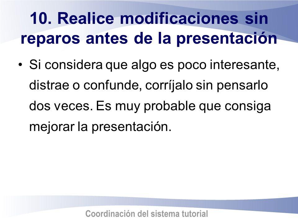 10. Realice modificaciones sin reparos antes de la presentación