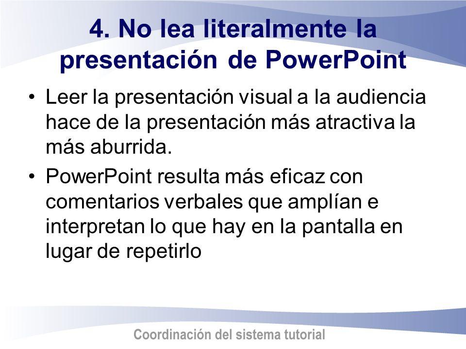 4. No lea literalmente la presentación de PowerPoint