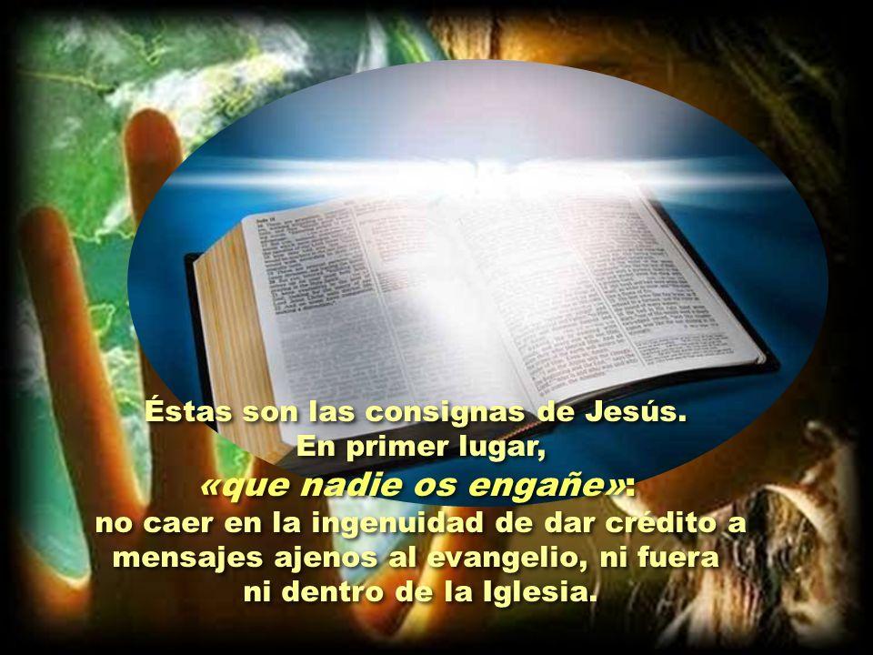 Éstas son las consignas de Jesús. En primer lugar,