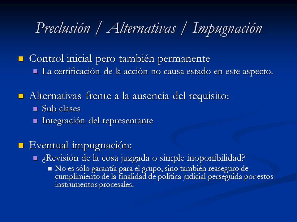 Preclusión / Alternativas / Impugnación