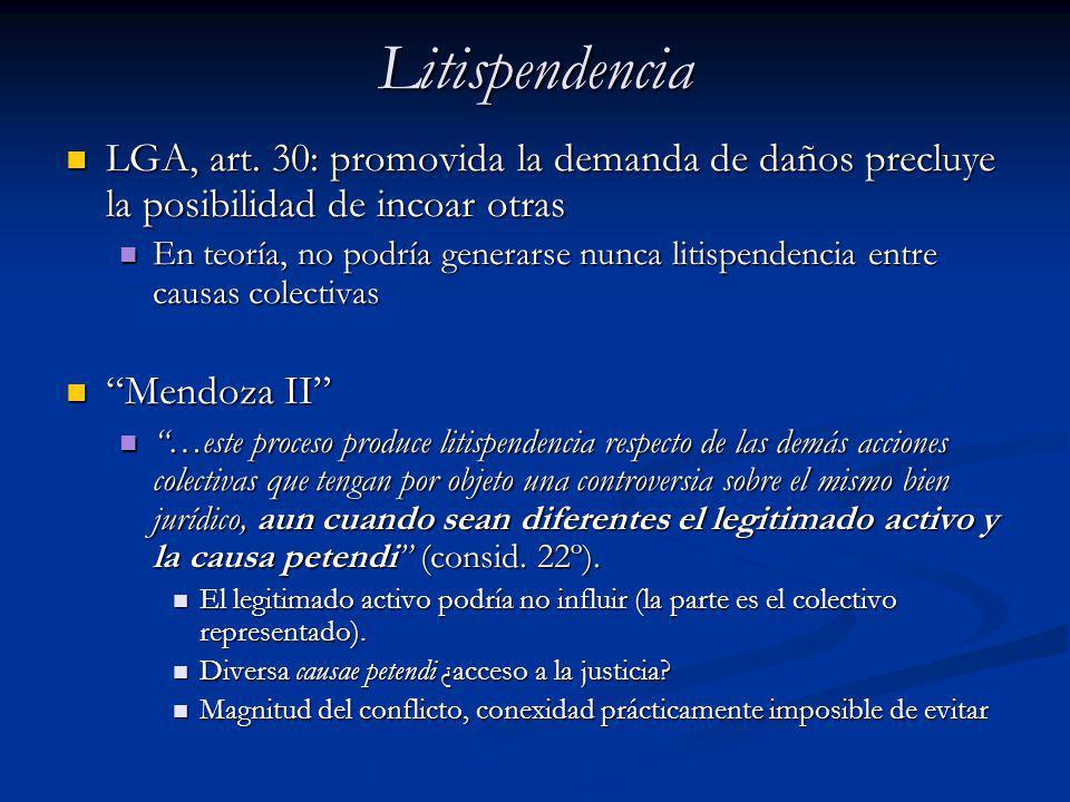Litispendencia LGA, art. 30: promovida la demanda de daños precluye la posibilidad de incoar otras.